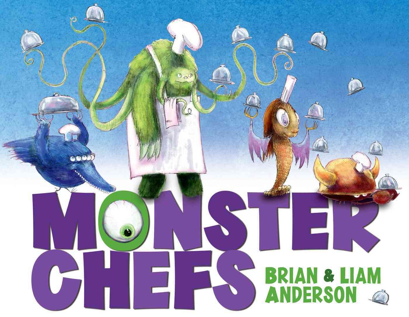 Monster Chefs By Anderson, Brian/ Anderson, Liam